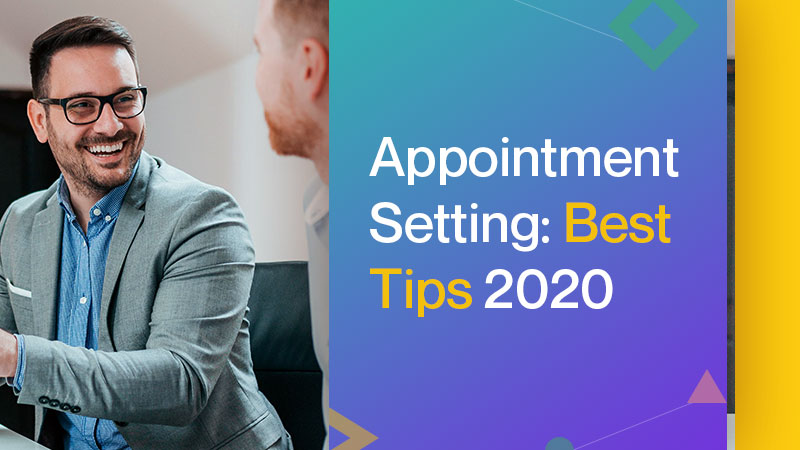 Appointment Setting: Best Tips 2020